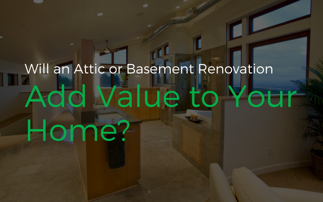 Will an attic or basement renovation add value to your home for How much do renovations add to house value