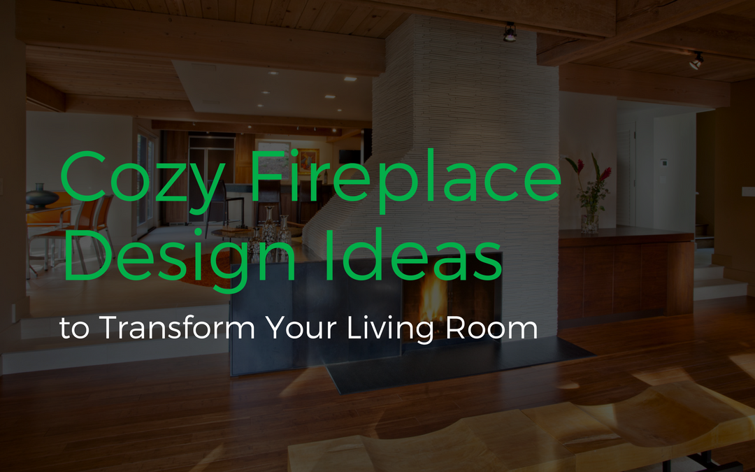 One of the several fireplace design ideas we'll discuss in this post.