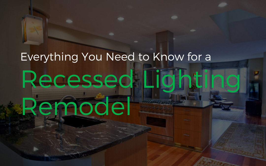 Everything You Need to Know for a Recessed Lighting Remodel