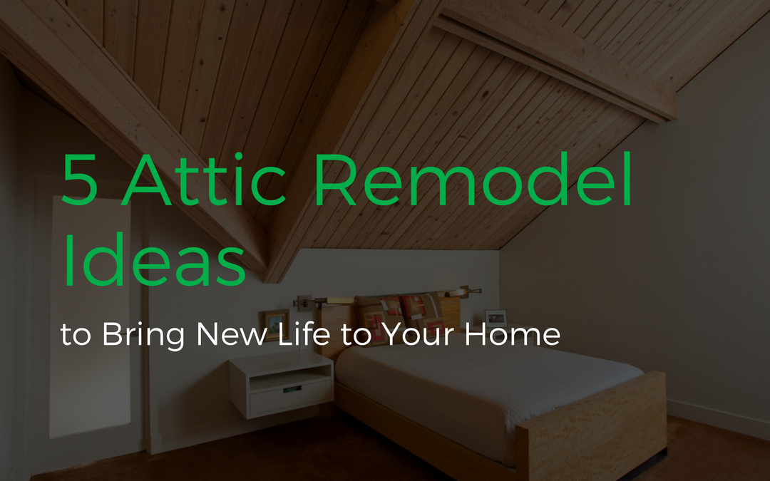 5 Attic Remodel Ideas to Bring New Life to Your Home