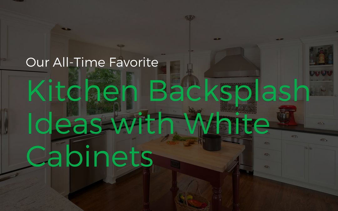 Our All-Time Favorite Kitchen Backsplash Ideas with White ...