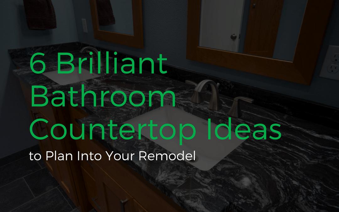 6 Brilliant Bathroom Countertop Ideas to Plan Into Your Remodel